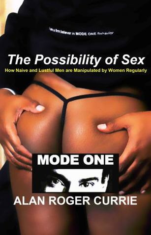 The Possibility of Sex: How Naïve and Lustful Men are Manipulated by Women Regularly