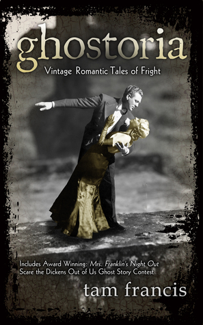 Ghostoria: Vintage Romantic Tales of Fright