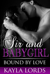 Bound by Love (The Adventures of Sir and Babygirl #2)
