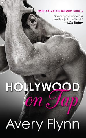 Hollywood on Tap (Sweet Salvation Brewery, #2) by Avery Flynn