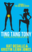 Ting Tang Tony (Has-Been #1)