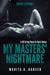 "My Masters' Nightmare Season 1, Episode 1 ""Taken"" by Marita A. Hansen"