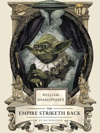William Shakespeare's The Empire Striketh Back (William Shakespeare's Star Wars, #5)
