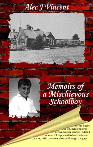 Memoirs of a Mischievous Schoolboy
