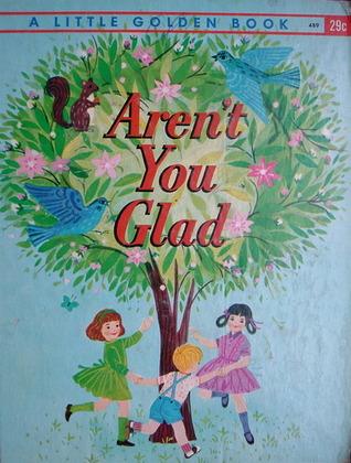 Aren't You Glad (A Little Golden Book)