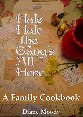 Hale Hale the Gang's All Here - A Family Cookbook