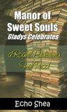Manor of Sweet Souls Gladys Celebrates