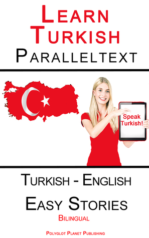 Learn Turkish - Parallel Text - Easy Stories (Turkish - English) Dual Language