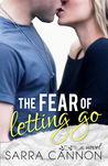 The Fear of Letting Go by Sarra Cannon