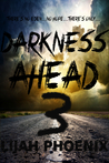 Darkness Ahead: Part 3