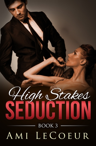 High Stakes Seduction (Book 3)