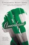 Amerikana by Chimamanda Ngozi Adichie