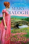 Only a Promise by Mary Balogh