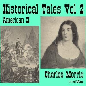 Historical Tales, Vol. II: American II (Librivox Audiobook)
