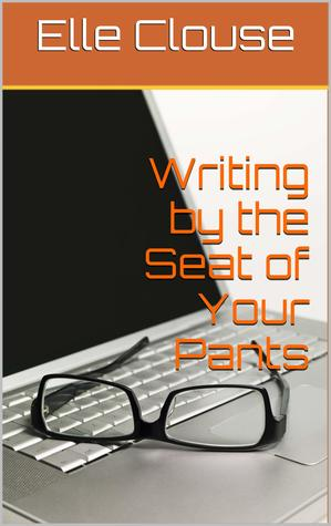 Writing by the Seat of Your Pants
