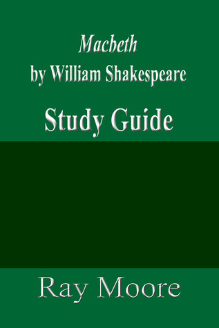 Macbeth by William Shakespeare: A Study Guide