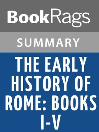 The Early History of Rome: Books I-V by Livy | Summary & Study Guide