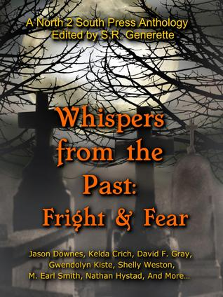 Whispers from the Past: Fright and Fear