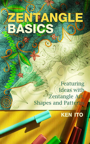 Zentangle Basics: Featuring Ideas with Zentangle Art, Shapes and Patterns