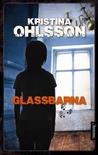 Glassbarna by Kristina Ohlsson