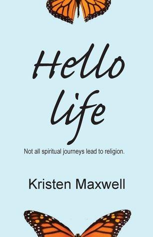 Hello Life: Not All Spiritual Journeys Lead to Religion
