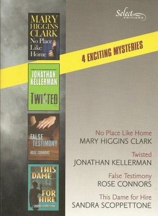 Reader's Digest Select Editions, Volume 282, 2005 #6: No Place Like Home / Twisted / False Testimony / This Dame for Hire