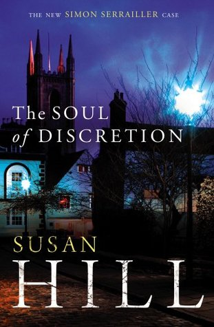 The Soul Of Discretion Simon Serrailler 8 By Susan Hill