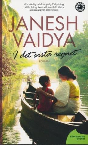 I det sista regnet by Janesh Vaidya