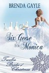Six Geese for Monica (Twelve Brides of Christmas series)