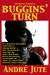 Buggins' Turn the Original Screenplay by Andre Jute