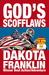 God's Scofflaws by Dakota Franklin