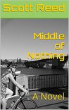 Middle of Nothing: A Novel