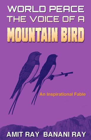 World Peace: The Voice of a Mountain Bird