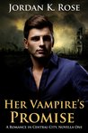 Her Vampire's Promise  (Romance in Central City #1)