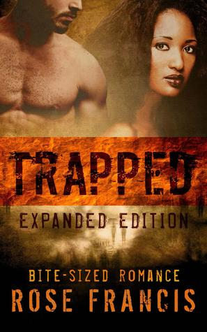 Trapped: Expanded Edition (Bite-Sized Romance, #1)