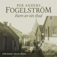Barn av sin stad by Per Anders Fogelström