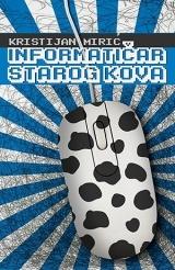 Informatičar starog kova by Kristijan Mirić