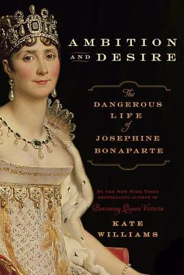 ambition-and-desire-the-dangerous-life-of-josephine-bonaparte