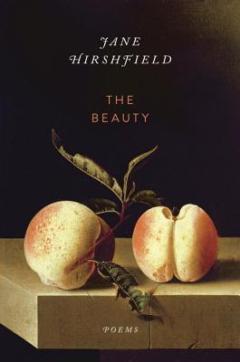 The Beauty by Jane Hirshfield