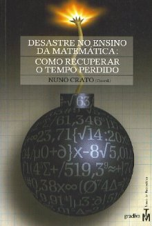 Desastre no ensino da matemática  by Nuno Crato