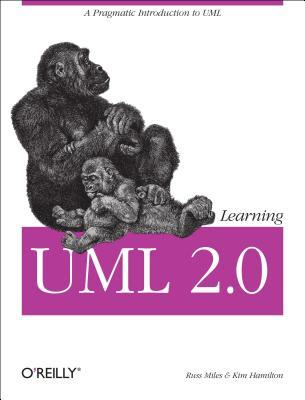 Learning UML 2.0: A Pragmatic Introduction to UML