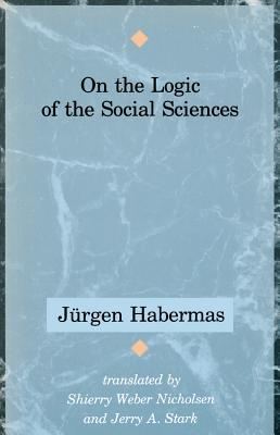 On The Logic Of The Social Sciences