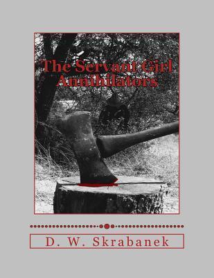 The Servant Girl Annihilators