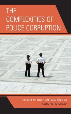 The Complexities of Police Corruption: Gender, Identity, and Misconduct