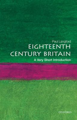Eighteenth-Century Britain: A Very Short Introduction(Very Short Introductions 22)
