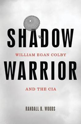 Ebook Shadow Warrior: William Egan Colby and the CIA by Randall Bennett Woods PDF!