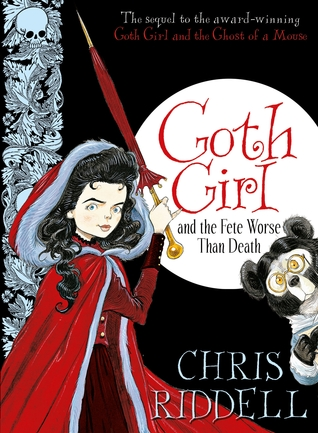 Goth Girl and the Fete Worse than Death (Goth Girl, #2)