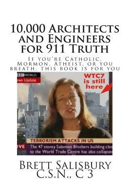 10,000 Architects and Engineers for 911 Truth: If You're a Catholic, Mormon or Atheist, This Is for You