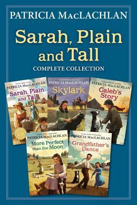 Sarah, Plain and Tall Complete Collection: Sarah, Plain and Tall; Skylark; Caleb's Story; More Perfect than the Moon; Grandfather's Dance (Sarah, Plain and Tall #1-5)