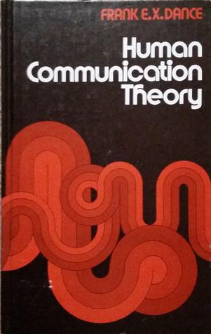 human communication theory comparative essays Constructivism makes three assumptions regarding communication:  in f e x dance (ed), human communication theory: comparative essays, 147-191.
